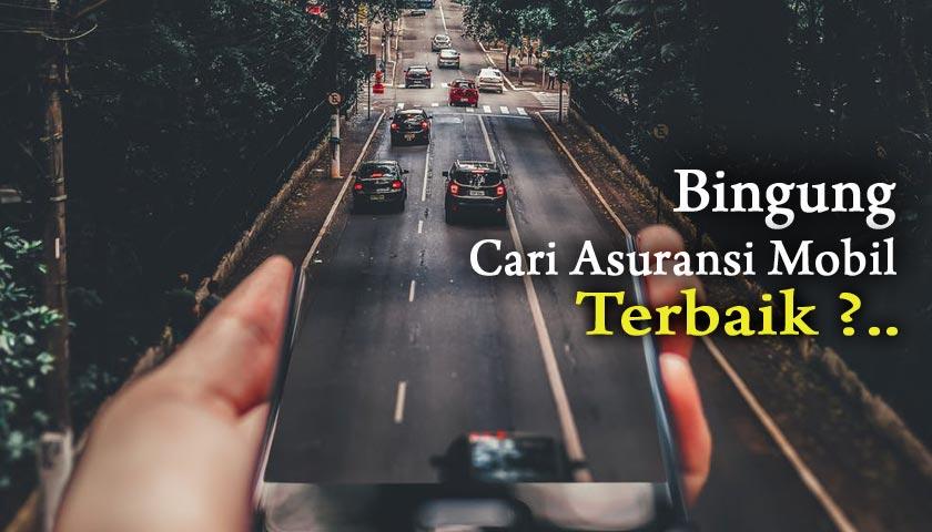Inilah Asuransi Mobil Terbaik dan Tips Memilihnya