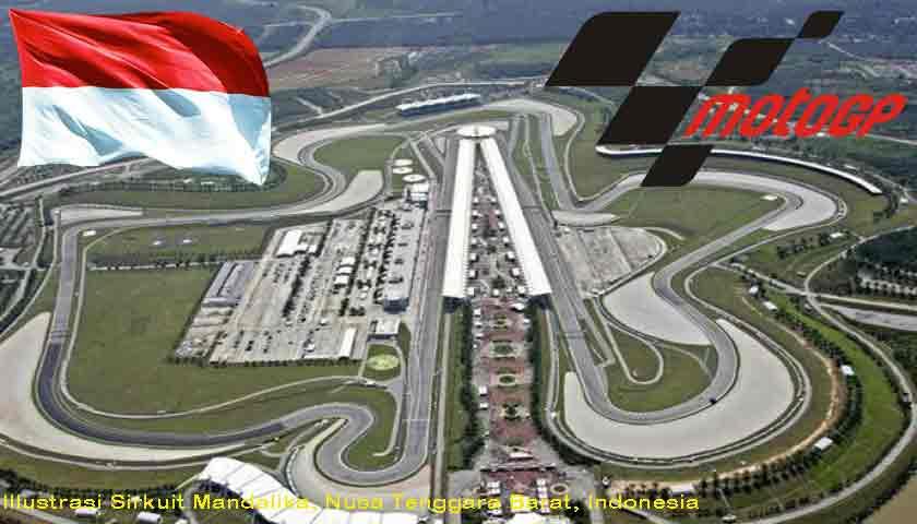 Indonesia Resmi Gelar MotoGP 2021 di Sirkuit Mandalika NTB