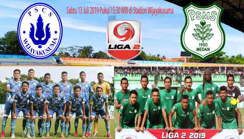 Prediksi PSCS Cilacap vs PSMS Medan 13 Juli 2019