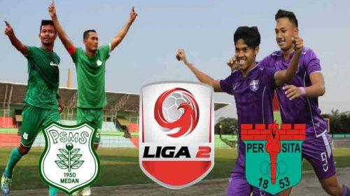 Prediksi Liga 2 Indonesia PSMS Medan vs Persita 23 Juli 2019