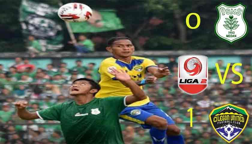 PSMS Medan 'Keok' di Stadion Teladan Dipecundangi Cilegon United 0-1