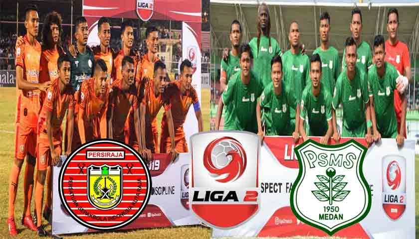 Prediksi Liga 2 Indonesia Persiraja Vs PSMS Medan 14 Agustus 2019