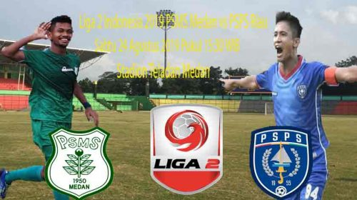 Prediksi Liga 2 Indonesia PSMS Medan vs PSPS Riau 24 Agustus 2019